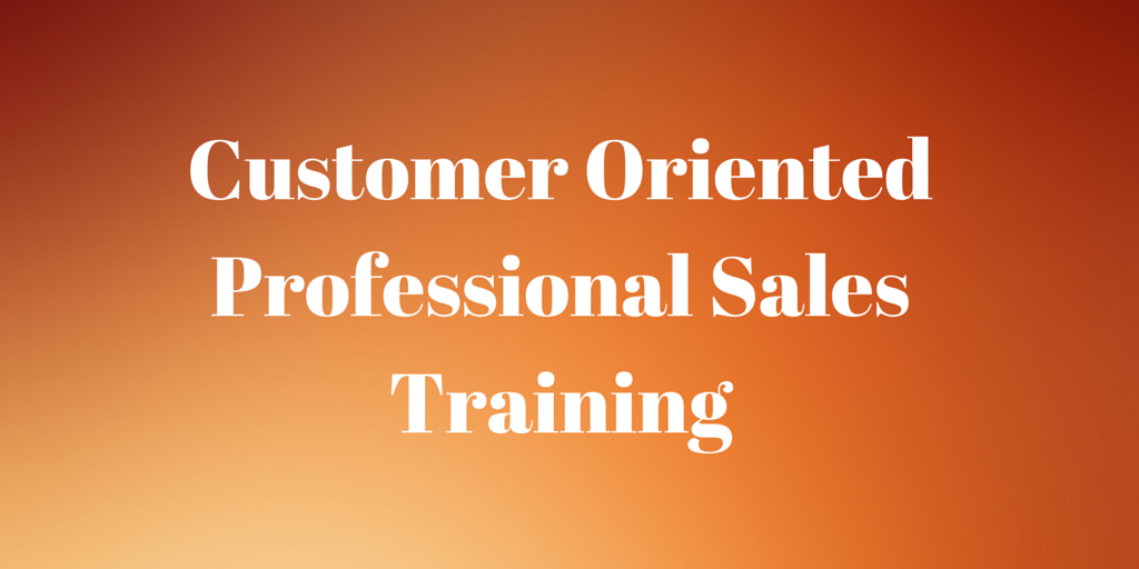 Customer Oriented Professional Sales